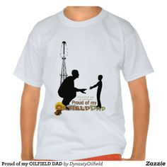 Separated only by distance, PROUD OF MY OILFIELD DAD. $18.95 on white, or choose COLOR SHIRTS, hoodies, or jackets!