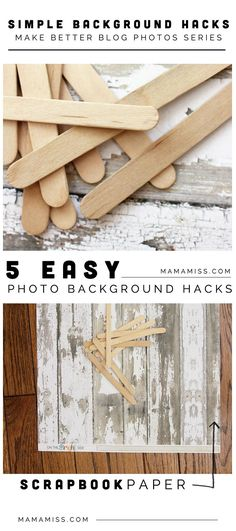 5 Simple Photo Background Hacks--very helpful tips for taking the best photos for your blog.