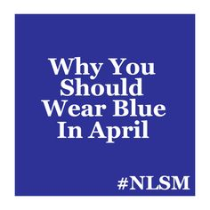 Children without a voice, too young to defend themselves, need people like you to wear blue in April. It's simple, it's subtle, but it means so much to kids that feel like nobody is on their side... Read more by clicking the website link.
