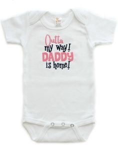 https://www.etsy.com/listing/174741919/baby-boys-or-girls-bodysuit-daddys-home  Baby Boys or Girls Bodysuit  Daddy's Home  by AllThatSassBoutique, $18.00