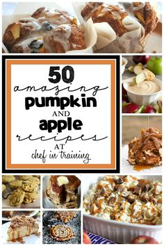 50 Pumpkin and Apple Recipes... an amazing line up! at chef-in-training.com #fall #pumpkin #apple