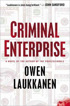 Criminal Enterprise, by Owen Laukkanen; 2nd Windermere & Stevens book -- RML STAFF PICK (Elizabeth)