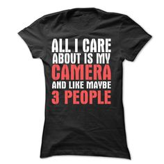 f480a384092c All I Care About Is My Camera T-Shirts