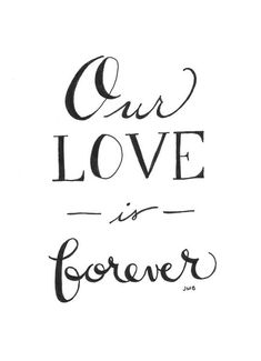 Our love is forever!