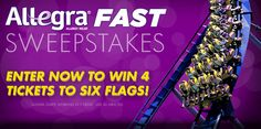 Enter the Allegra Fast Sweepstakes now for your chance to win an entire day of thrills at Six Flags. TWENTY GRAND PRIZE WINNERS will receive a FOUR-PACK OF TICKETS to the Six Flags Theme Park of their choice!