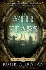 The Well of Tears ($1.99 Kindle; $1.99 companion audiobook), the first novel in The Dream Stewards series by Roberta Trahan [47North]