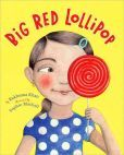 Big Red Lollipop - a book that teaches real forgiveness and compassion