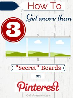 """How to Get more than 3 """"Secret"""" Boards on Pinterest 