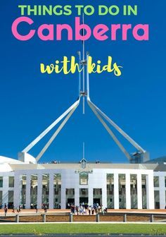 Our guide to top things to do in Canberra with kids - our pick for the best place to visit in Australia with kids!