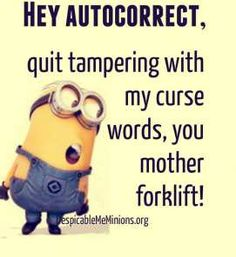 Ok i dont use auto correct and i dont use curse words but its funny