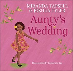 Book, Aunty's Wedding by Miranda Tapsell & Joshua Tyler (from Amazon) Wedding Illustration, Kids Tv Shows, Why Do People, Children's Picture Books, Island Girl, Dont Understand, Screenwriting, Book Publishing, Book Format