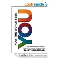 How The World Sees You: Discover Your Highest Value Through the Science of Fascination from Dymocks online bookstore. Discover Your Highest Value Through the Science of Fascination. HardCover by Sally Hogshead The Reader, The Darkness, The Journey, Richard Iii, Pearl Harbor, Date, New York Times, Star Trek, Books To Read