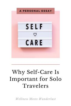 A personal essay reflecting on the importance of of self-care for solo travelers before, during, and after their travels. From WellnessMeetsWanderlust.com