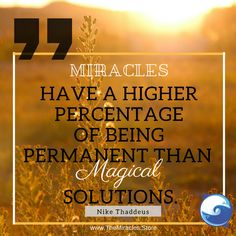 """""""Miracles have a higher percentage of being permanent than magical solutions. Miracle Quotes, Believe In Miracles, Clever Quotes, Inspirational Quotes Pictures, Secret Law Of Attraction, Gypsy Soul, Happy Life, Compassion, Personal Development"""