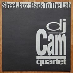 dj cam quartet street jazz: back to the lab