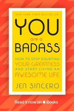 Read Jen Sincero's bestselling guide to living your best life. Get You are a Badass on  iBooks.