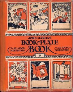 """book cover: John Martin's Book Plate [Bookplate] Book .... collection of bookplates """"for all young booklovers"""", John Martin's Book was a children's magazine 1912-1933, USA"""