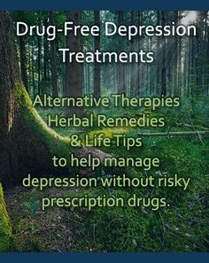 Drug-Free Depression Treatments  Alternatives to potentially dangerous prescriptions and how to manage depression with alternative remedies like herbs, EFT, and diet.