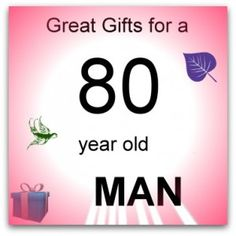 Gifts For An 80 Year Old Man Birthday Gift Ideas
