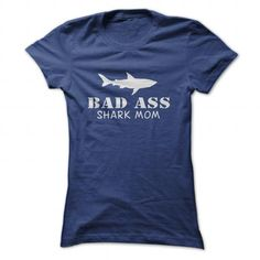 Bad Ass Shark Mom T Shirts, Hoodies. Check price ==► https://www.sunfrog.com/No-Category/Bad-Ass-Shark-Mom-NavyBlue-26908897-Ladies.html?41382 $19