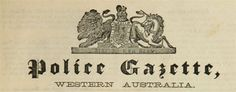 The Police Gazette of Western Australia onwards) is a valuable resource for researching police and criminals in Western Australia. Australian Vintage, Genealogy Sites, Western Australia, Family History, Vintage Posters, Westerns, Police, Ancestry, Law Enforcement