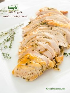 Simple Herb and Garlic Roasted Turkey Breast is the perfect way to get delicious roasted turkey in about one hour without the fuss!  {GF}