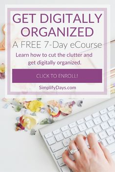 Check out this FREE eCourse: Simplify with a Life Digitally Organized. It makes digital organization simple! Learn how to create reliable backups, all about scanning, organization apps, eliminating clutter and establishing a consistent routine. It's easier than you think. ;) Click through to enroll in the FREE course. // SimplifyDays.com