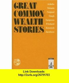 Great Commonwealth Stories. (Lernmaterialien) (9783125794405) Chinua Achebe, Amos Tutuola, V. S. Naipaul, Klaus Burghardt , ISBN-10: 3125794404  , ISBN-13: 978-3125794405 ,  , tutorials , pdf , ebook , torrent , downloads , rapidshare , filesonic , hotfile , megaupload , fileserve Chinua Achebe, Electronic Books, Commonwealth, Pdf, Tutorials, Federal, Teaching