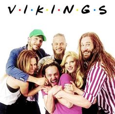 The whole Vikings crew is pretty bae.