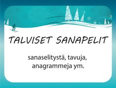 Talviset sanapelit #peli #visa #talvi #tammikuu #helmikuu #tavut #äikkä #virike #ryhmätoiminta #aivojumppa #tulostettava #sanaselitys #sanasokkelo A Classroom, Special Education, Kindergarten, Language, Teacher, School, Games, Peda, Professor