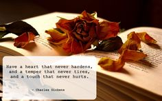 Have a heart that never hardens...