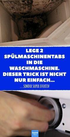 Lege 2 Spülmaschinentabs in die Waschmaschine. Dieser Trick ist nicht nur einfach, sonder super effektiv. #Waschmaschine #reinigen #sauber #saubermachen #putzen #haushalt #putzmittel #dreck #dreck #entfernen #hausfrau #putzfrau