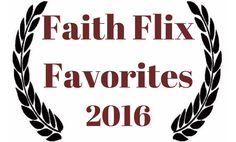 This year's Faith Flix Favorites will be the top ten folks and films overall. This means out of all the interviews, reviews, and articles ever included on Faith Flix, these are the  ten most …