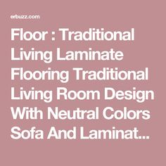 Traditional Living Laminate Flooring traditional living room with stone fireplace bear mountain ledge stone laminate floors built Floor Traditional Living Laminate Flooring Traditional Living Room Design With Neutral Colors Sofa And Laminate