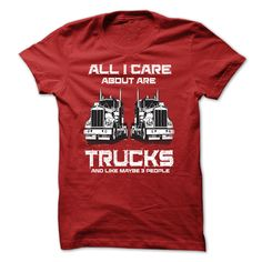 Get Cheap  - ALL I CARE ABOUT ARE TRUCKS order now !!! cheap Check more at http://wow-tshirts.com/name-t-shirts/best-all-i-care-about-are-trucks-order-now.html