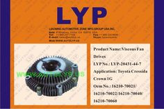 LYP-20431-44-7 VISCOUS FAN DRIVES / IMPULSORES DE VENTILADOR VICOSO OEM NUMBER - 16210-70021/16210-70022/16210-70040/16210-70060REPLACEMENT FOR / REEMPLAZO PARA TOYOTA  ENGINE MODEL - CRESSIDA CROWN 1G