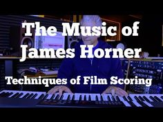 The Music of James Horner - Techniques of Film Scoring