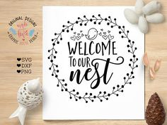 Welcome to Our Nest Family Home SVG DXF PNG Cut File for Silhouette Cameo, Cricut and other Cutting Machines.