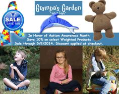 In Honor of Autism Awareness Month, save 10% on select weighted products through May 9. Visit our sale page at: http://www.grampasgarden.com/autism-awareness.html  #autism