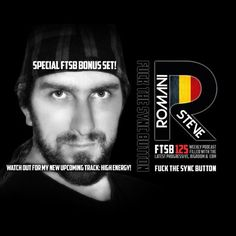 F.T.S.B. 125 FCK The Sync Button with DJ Steve Romani (a.k.a. djbountyhunter)