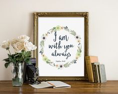 Dress up your home or office with this lovely and motivational print, inspired by Matthew 28:20. Frame and accessories not included. Size of