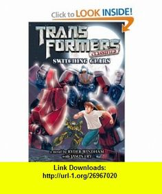 Transformers  Classified Switching Gears (9780316199094) Ryder Windham, Jason Fry , ISBN-10: 0316199095  , ISBN-13: 978-0316199094 ,  , tutorials , pdf , ebook , torrent , downloads , rapidshare , filesonic , hotfile , megaupload , fileserve