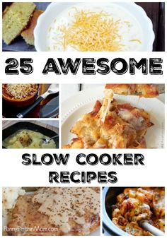 25 Incredibly Awesome Slow Cooker Recipes