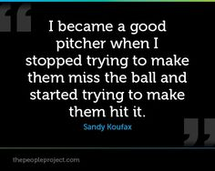 Baseball Quotes For Pitchers I became a good pitcher when i