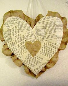 DIY- Book Pages & Burlap Heart Wreath- add a wire to hang- (make a smaller version for an ornament idea!)
