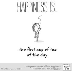 First cup of tea is happiness Chai Quotes, Cup Of Tea Quotes, Tea Time Quotes, Happy Quotes, Life Quotes, Books And Tea, Tea Tins, Cuppa Tea, Tea Art