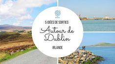 Que faire autour de Dublin? sorties sur le bord de mer à Howth et Dalkey, randonnée à Bray, balade dans les wicklow mountains et sur la military road.