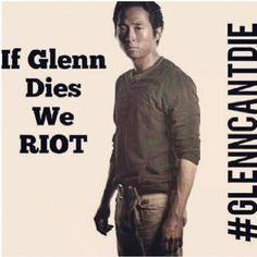 Seriously if Glenn Rhee dies, I will go into a depression and probably stop watching the walking dead.