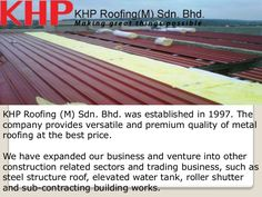 Industrial Roofing Malaysia: Khproofing.com.my Visit: http://www.khproofing.com.my , Industrial Roofing,  KHP Roofing is a leading roofing company located in Malaysia. The company was among the first roofing companies specializing in all types of roofing systems in Malaysia.