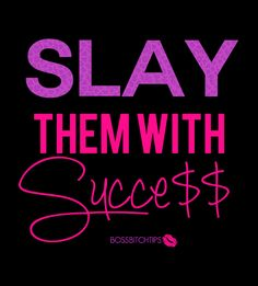 Go ahead slay them with what you can do in this world! Boss Bitch Quotes, Girl Boss Quotes, Badass Quotes, Quotes To Live By, Me Quotes, Motivational Quotes, Inspirational Quotes, Hustle Quotes, Funny Women Quotes